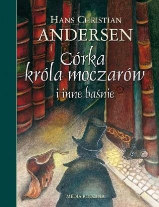 Okładka książki Córka króla moczarów i inne baśnie