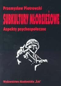 Okładka książki Subkultury młodzieżowe : aspekty psychospołeczne