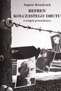 Okładka książki Refren kolczastego drutu : trylogia prawdziwa