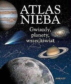 Okładka książki Atlas nieba. Gwiazdy, planety, wszechświat