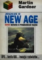 Jeszcze o New Age. Nowe notatki na pograniczu nauki