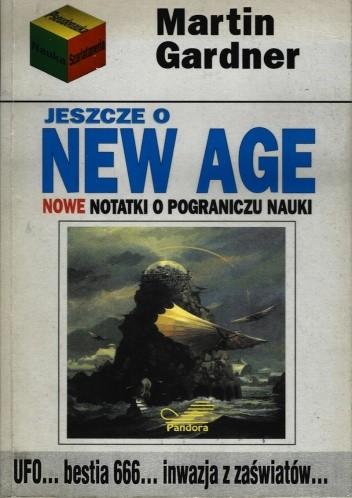 Okładka książki Jeszcze o New Age. Nowe notatki na pograniczu nauki
