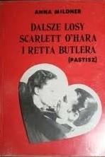 Okładka książki Dalsze losy Scarlett O'Hara i Retta Butlera