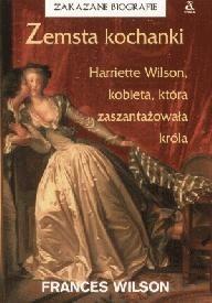 Okładka książki Zemsta kochanki. Harriette Wilson, kobieta, która zaszantażowała króla