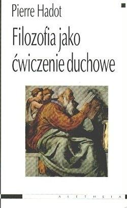 Okładka książki Filozofia jako ćwiczenie duchowe
