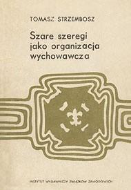 Okładka książki Szare Szeregi jako organizacja wychowawcza