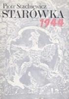 Starówka 1944. Zarys organizacji i działań bojowych Grupy