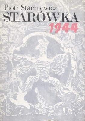 Okładka książki Starówka 1944. Zarys organizacji i działań bojowych Grupy
