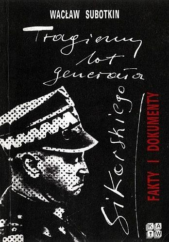 Okładka książki Tragiczny lot generała Sikorskiego. Fakty i dokumenty