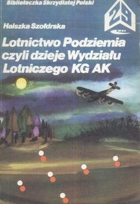 Okładka książki Lotnictwo Podziemia czyli Dzieje Wydziału Lotniczego KG AK