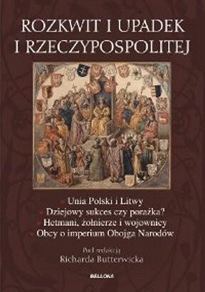 Okładka książki Rozkwit i upadek I Rzeczypospolitej