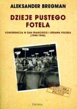 Okładka książki Dzieje pustego fotela. Konferencja w San Francisco i sprawa polska