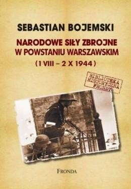Okładka książki Narodowe Siły Zbrojne w Powstaniu Warszawskim (1 VIII - 2 X 1944)