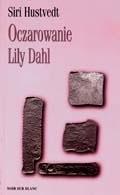 Okładka książki Oczarowanie Lily Dahl