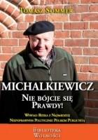 Michalkiewicz - nie bójcie się prawdy