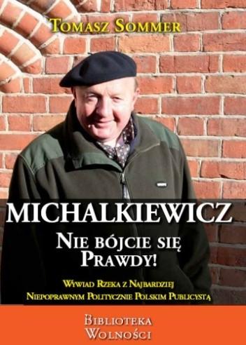 Okładka książki Michalkiewicz - nie bójcie się prawdy