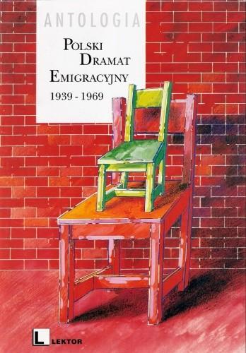 Okładka książki Polski dramat emigracyjny 1939-1969. Antologia