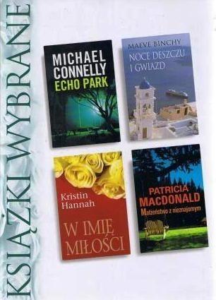 Okładka książki KSIĄŻKI WYBRANE: Echo Park; Noce deszczu i gwiazd; Małżeństwo z nieznajomym; W imię miłości