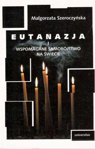 Okładka książki Eutanazja i wspomagane samobójstwo na świecie. Studium prawnoporównawcze