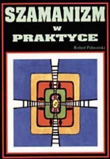 Okładka książki Szamanizm w praktyce