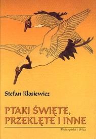 Okładka książki Ptaki święte, przeklęte i inne