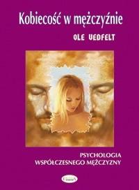 Okładka książki Kobiecość w mężczyźnie. Psychologia współczesnego mężczyzny