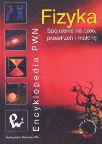 Okładka książki Fizyka Spojrzenie na czas, przestrzeń i materię
