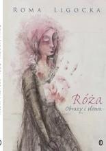 Okładka książki Róża. Obrazy i słowa