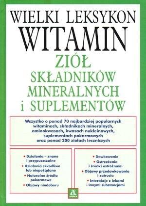 Okładka książki Wielki leksykon witamin, ziół, składników mineralnych i suplementów