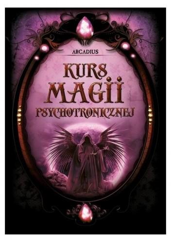 Okładka książki Kurs Magii Psychotronicznej