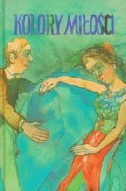 Okładka książki Kolory miłości. Od Dąbrowskiej do Gretkowskiej