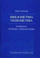 Bibliometria, webometria. Podstawy. Wybrane zastosowania