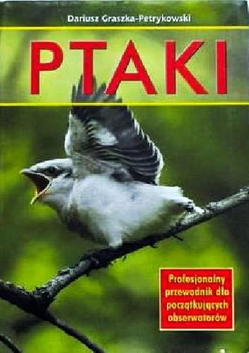 Okładka książki Ptaki : profesjonalny przewodnik dla początkujących obserwatorów