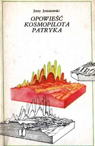 Okładka książki Opowieść kosmopilota Patryka