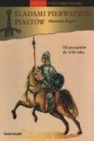 Okładka książki Śladami pierwszych Piastów