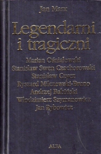 Okładka książki Legendarni i tragiczni. Eseje o polskich poetach przeklętych. Tom 2