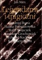 Legendarni i tragiczni. Eseje o polskich poetach przeklętych. Tom 1