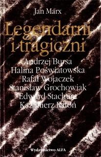 Okładka książki Legendarni i tragiczni. Eseje o polskich poetach przeklętych. Tom 1