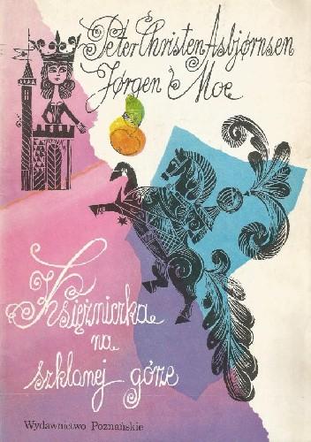 Okładka książki Księżniczka na szklanej górze i inne baśnie norweskie