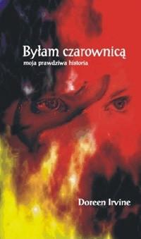 Okładka książki Byłam czarownicą - moja prawdziwa historia