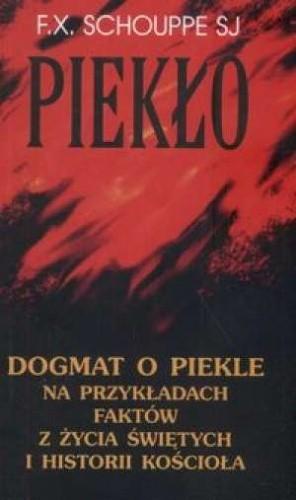 Okładka książki Piekło : dogmat o piekle na przykładach faktów z życia świętych i historii Kościoła