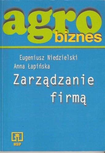 Okładka książki Agrobiznes. Zarządzanie firmą