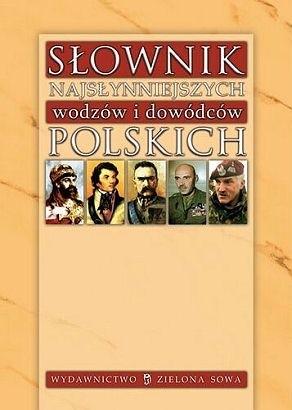 Okładka książki Słownik najsłynniejszych wodzów i dowódców polskich