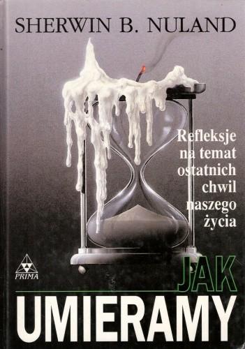 Okładka książki Jak umieramy. Refleksje na temat ostatnich chwil naszego życia