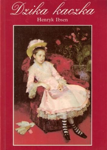 Okładka książki Dzika kaczka. Dramat w pięciu aktach