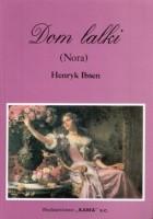 Dom lalki (Nora). Dramat w trzech aktach