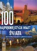 Okładka książki 100 najpiękniejszych miast świata. Przewodnik po miastach wszystkich kontynentów