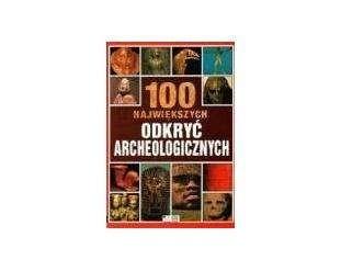 Okładka książki 100 największych odkryć archeologicznych