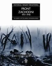 Okładka książki Historia I wojny światowej 3. Front zachodni 1917-1918