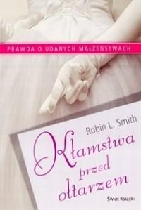 Okładka książki Kłamstwa przed ołtarzem. Prawda o udanych małżeństwach